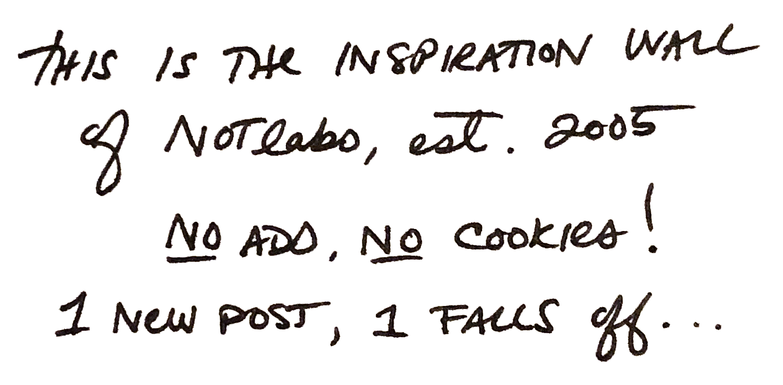 Dit is de inspiratiemuur van NOTlabs, est. 2005. Geen advertenties, geen cookies! 1 nieuw bericht, 1 valt af ...